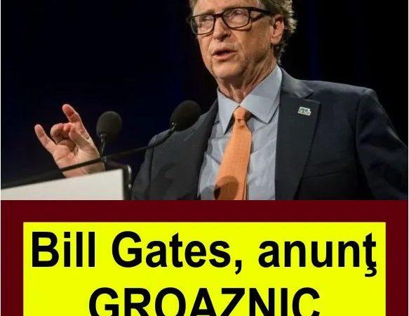ULTIMA ORA! Bill Gates, anunţ terifiant, urmează o nouă
